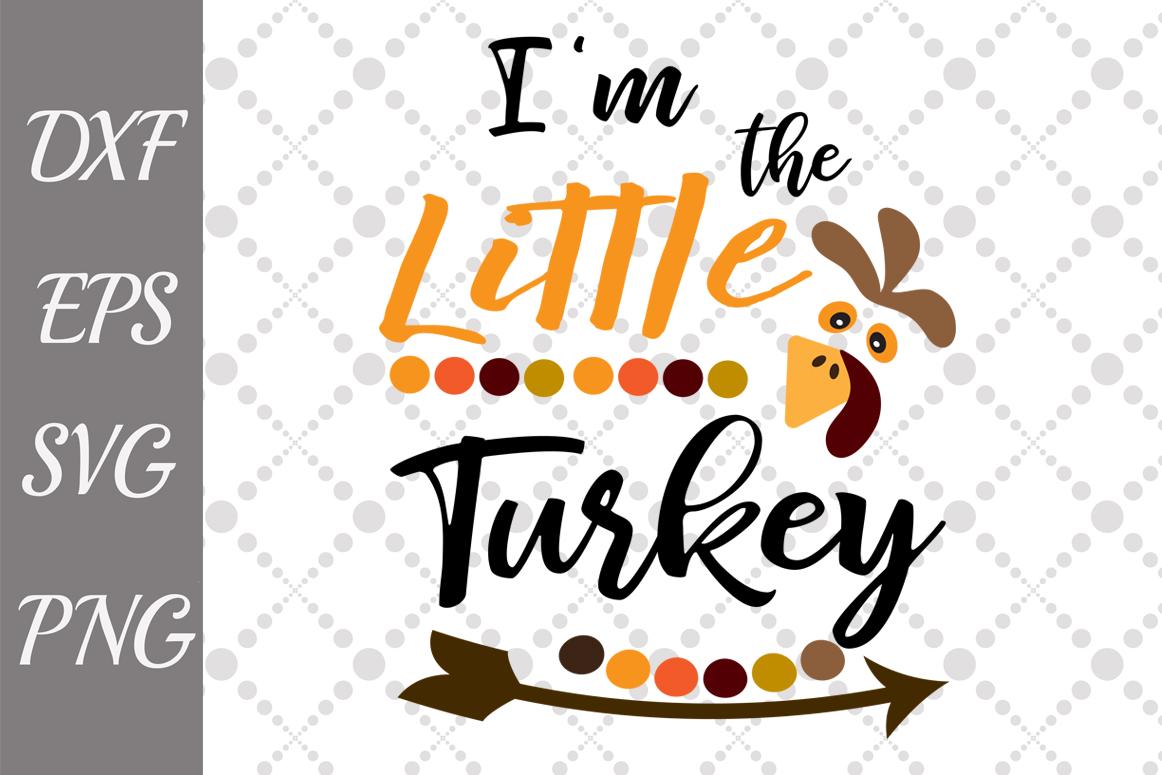 I'm The Little Turkey Svg, TURKEY SVG, Baby Turkey Svg example image 2