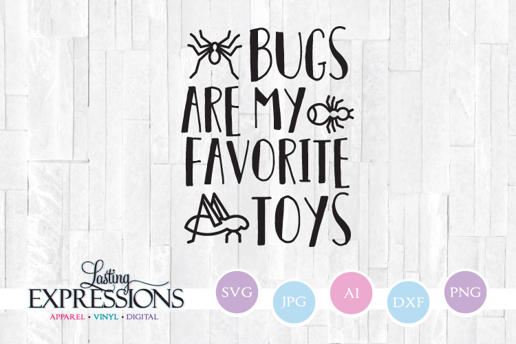 Bugs are my favorite toys // SVG Quote Design example image 1