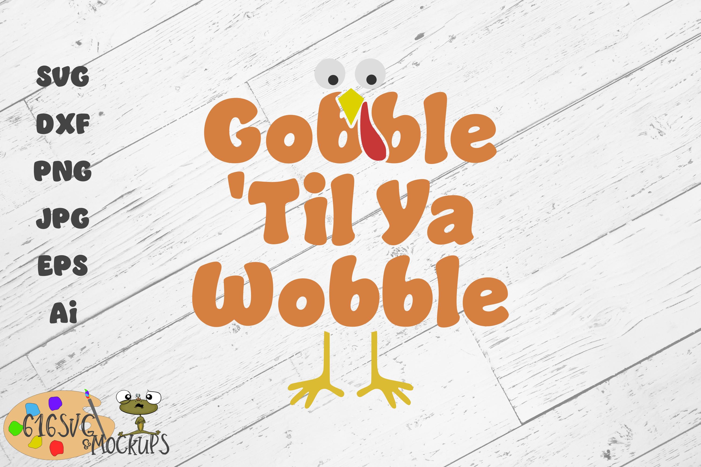 Gobble 'Til Ya Wobble SVG example image 3