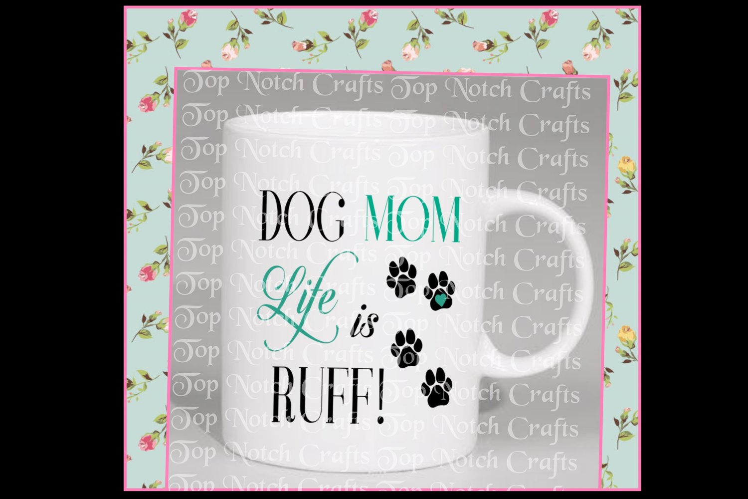 Dog Mom Life is Ruff Design File, example image 3