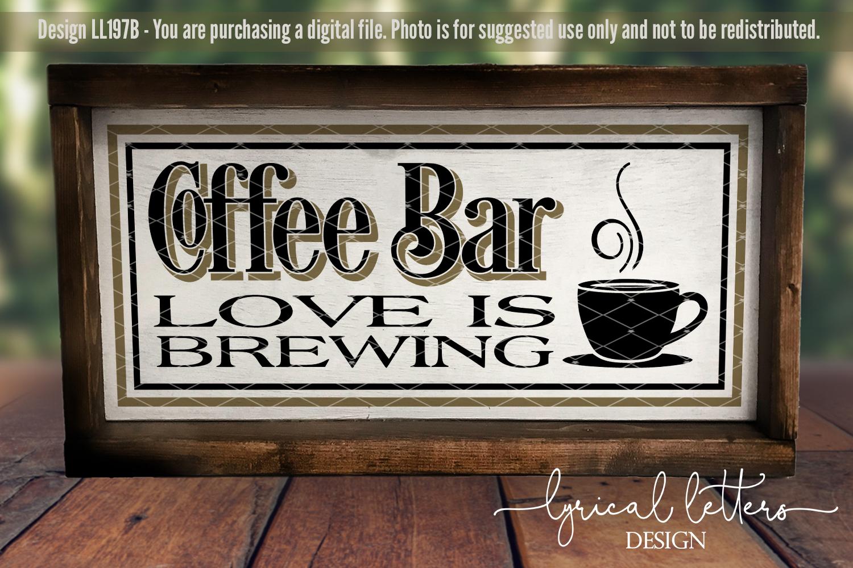 Download Coffee Bar Love Is Brewing Farmhouse SVG Cut File LL197B