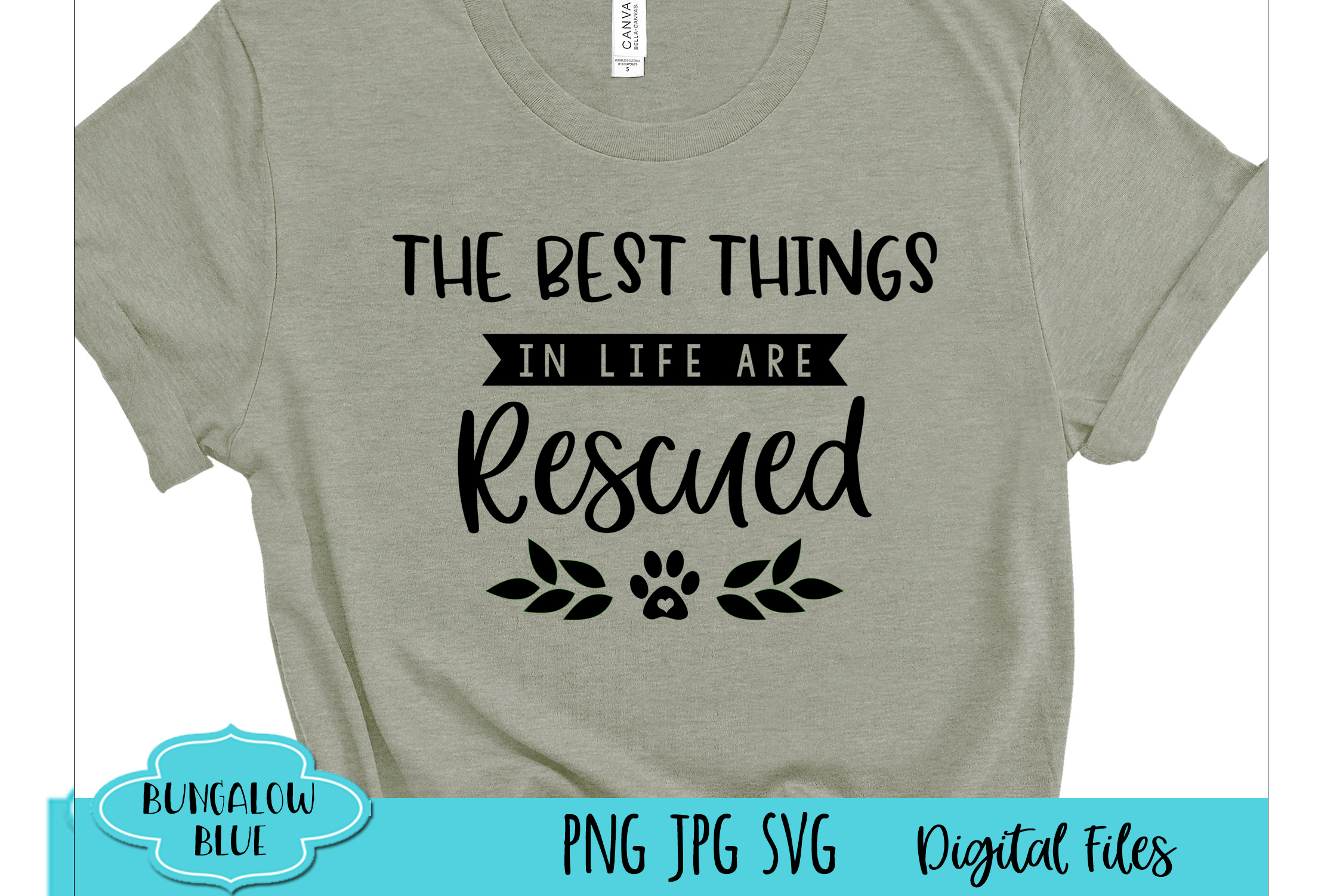 Best Things in Life are Rescued Laurel Digital Download example image 1
