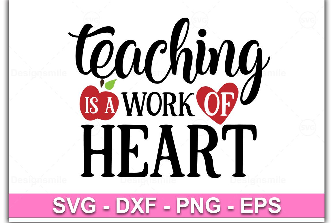 Teaching Is A Work Of Heart svg, teacher svg, teacher shirt example image 1