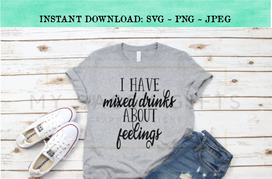 I Have Mixed Drinks About Feelings Funny SVG Design example image 2
