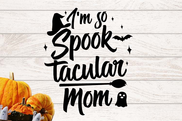 I'm so spooktacular Mom Halloween SVG example image 1