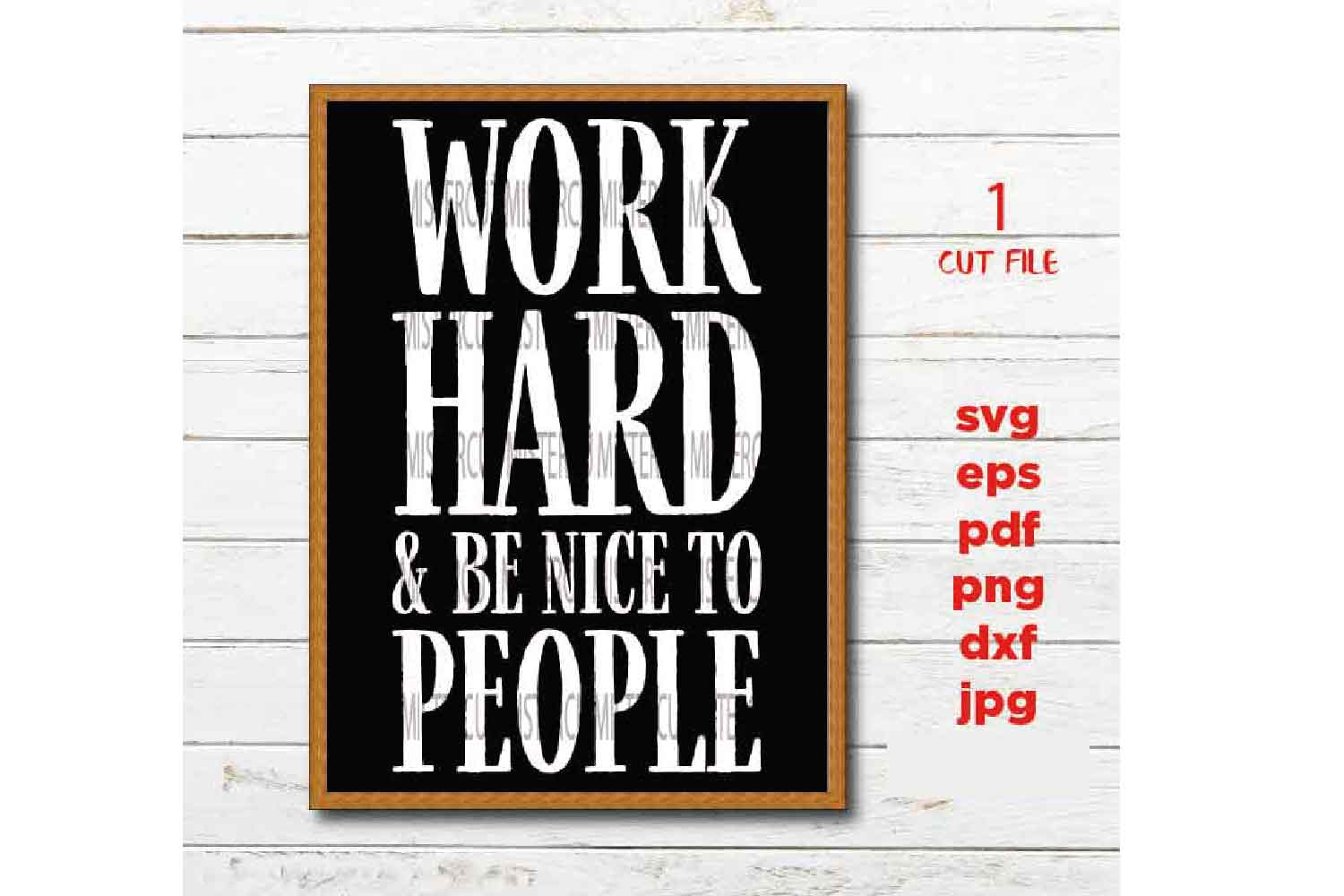 Work Hard And Be Nice To People, Office Wall Decor SVG, dxf, example image 1