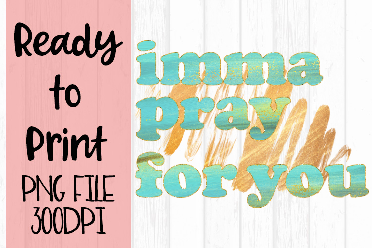 Imma Pray for You Ready to Print example image 1