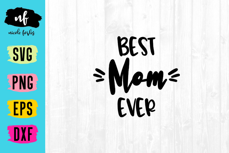 Best Mom Ever SVG Cut File example image 1