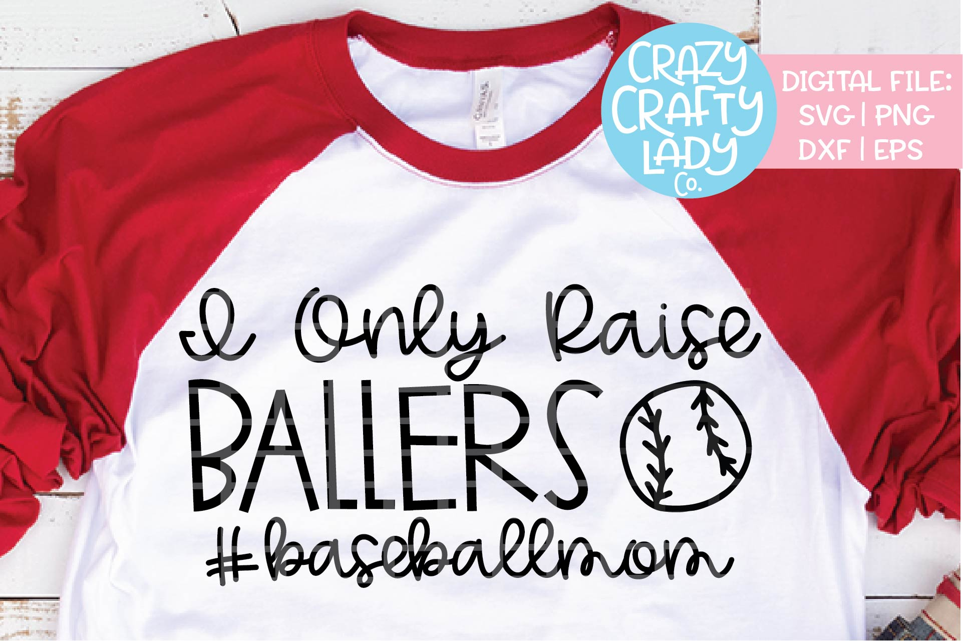 I Only Raise Ballers Baseball SVG DXF EPS PNG Cut File example image 1