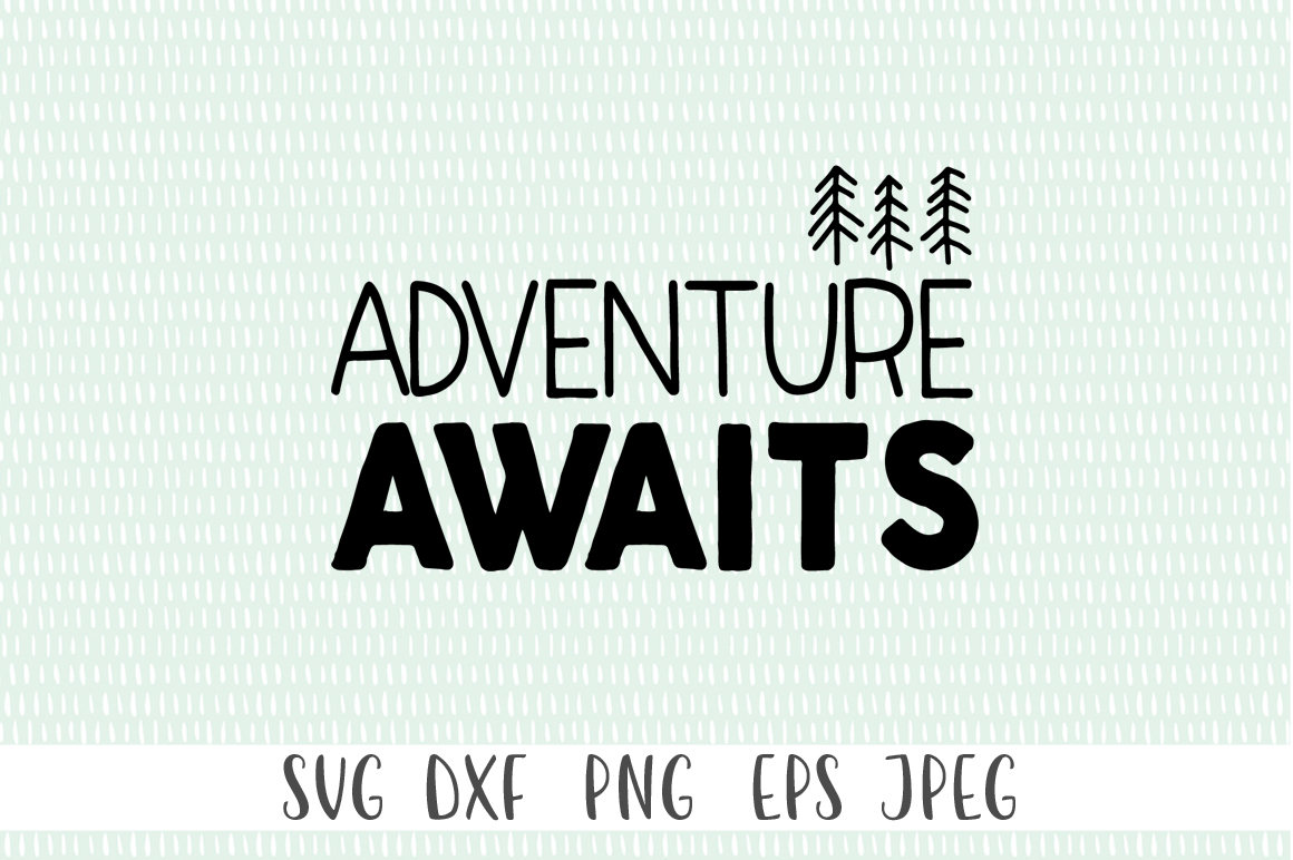 Adventure SVG Cut File - Adventure Awaits example image 1