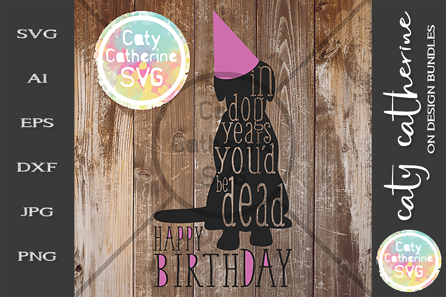 In Dog Years You'd Be Dead Happy Birthday SVG Cut File Funny example image 1