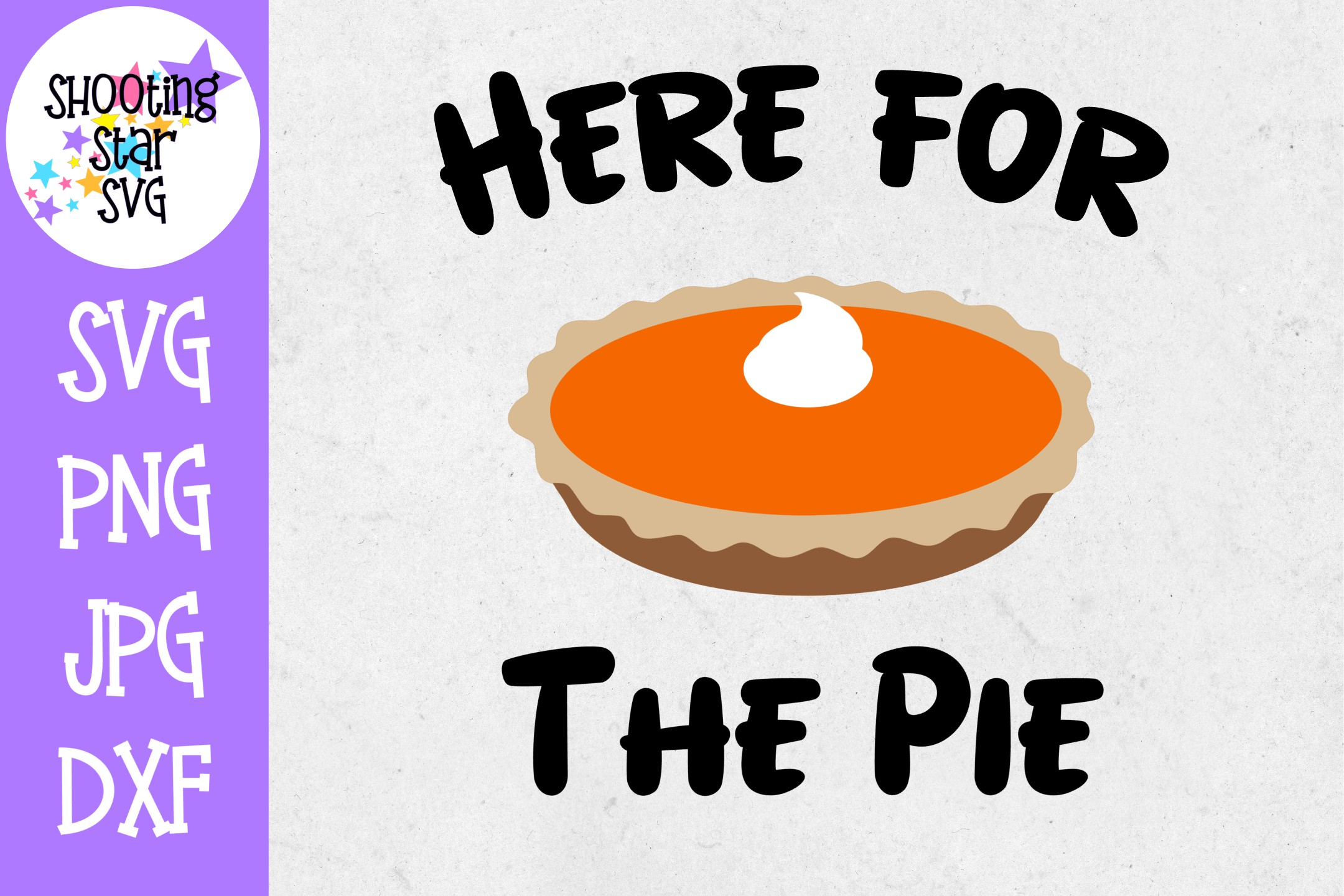 Here for the Pie SVG - Pumpkin Pie SVG - Thanksgiving SVG example image 1
