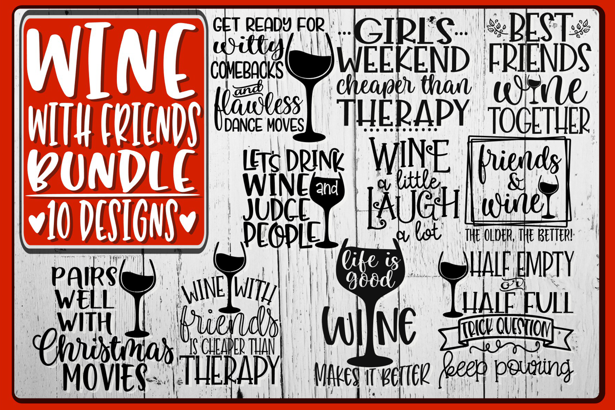 Wine With Friends - Bundle - 10 Designs - SVG PNG EPS DXF example image 1