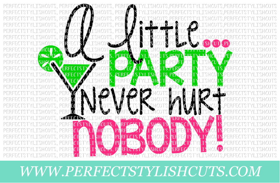 Wedding SVG - A Little Party Never Hurt Nobody SVG example image 1