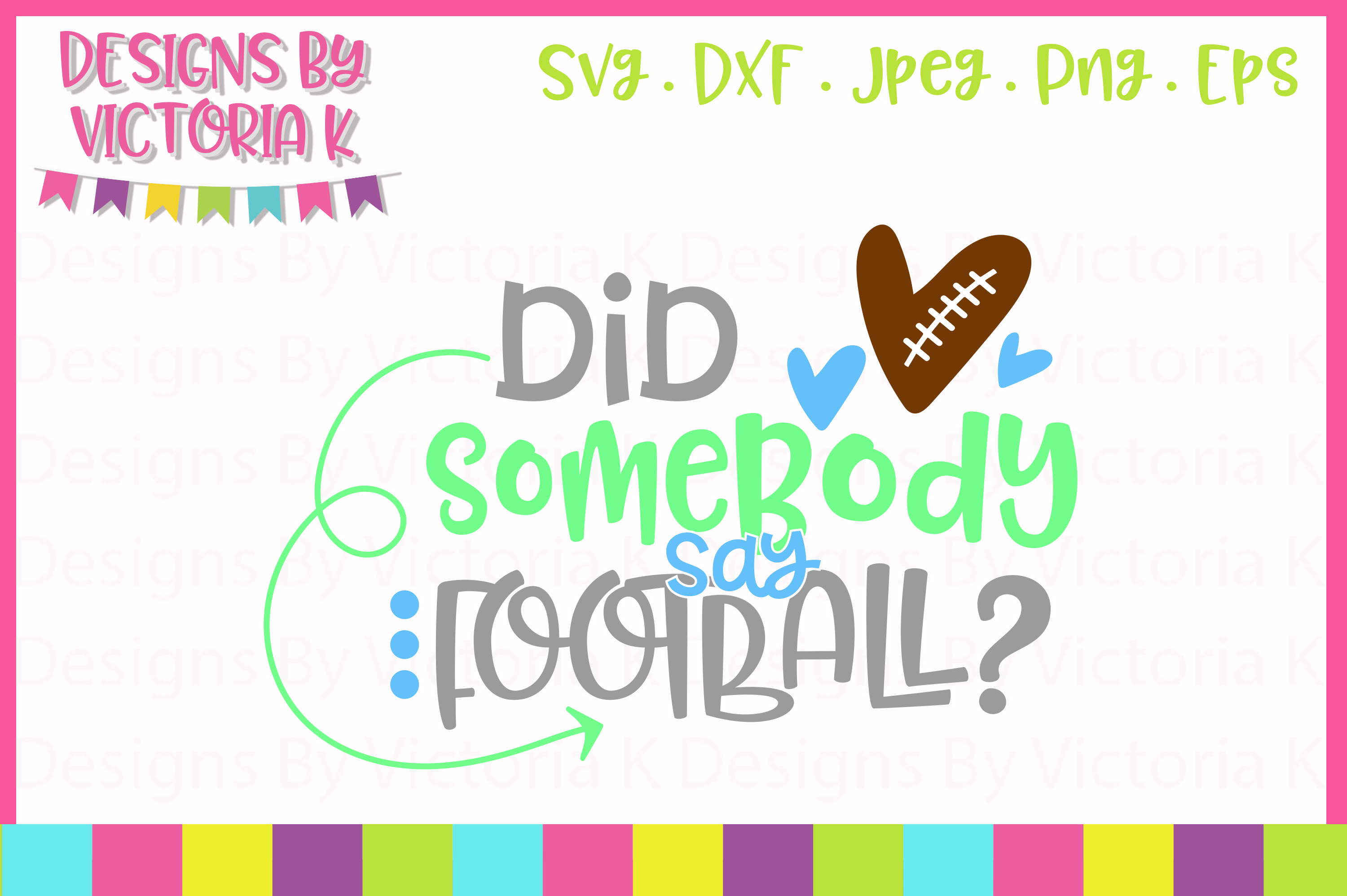 Did someone say football, SVG, DXF, PNG example image 1