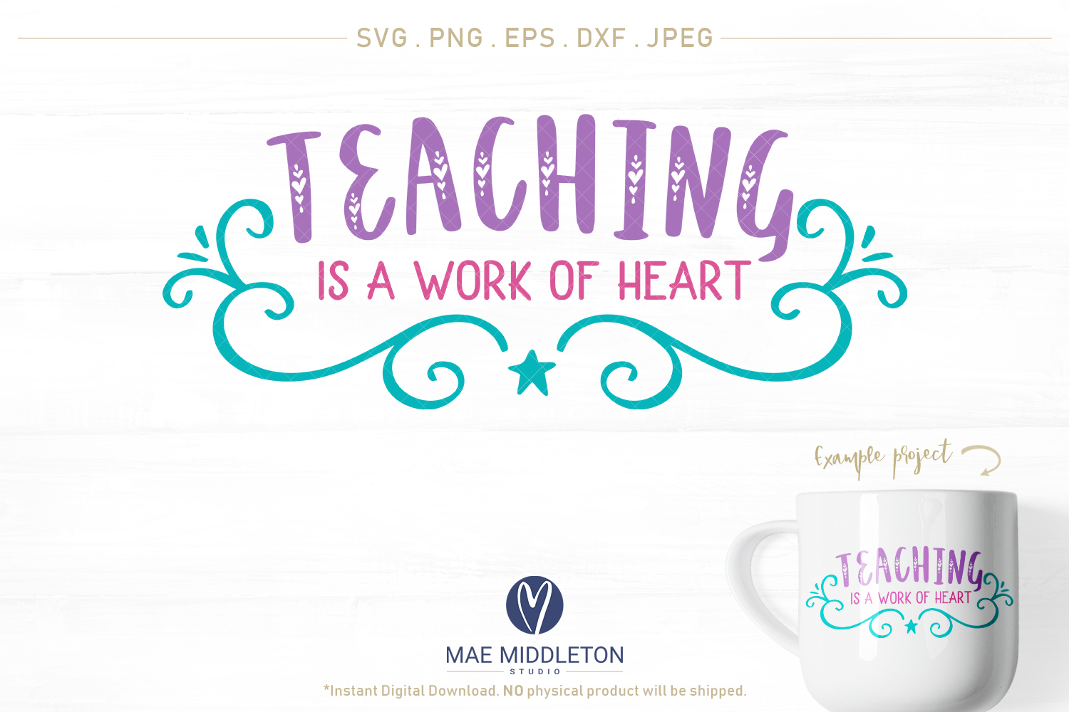 Teaching is a work of heart- svg cut file, printables example image 1
