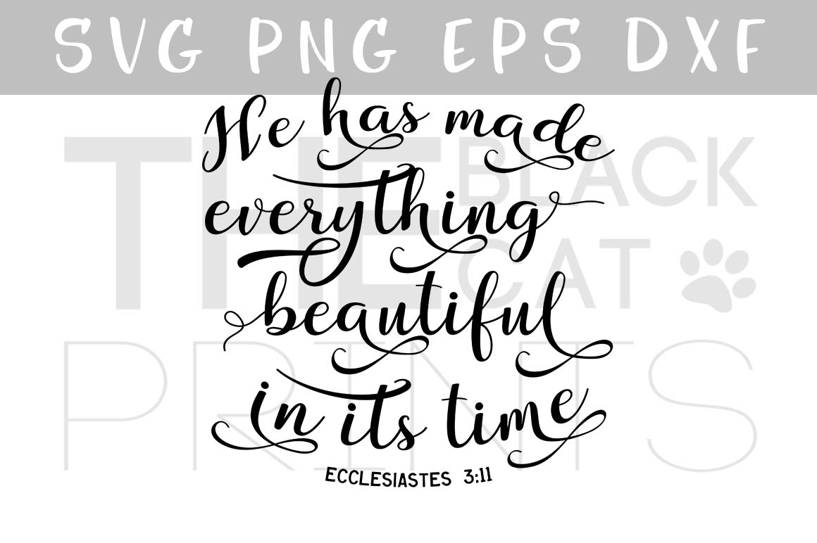 He has made everything beautiful in its time SVG PNG EPS DXF, Bible verse SVG Ecclesiastes 3:11 example image 1