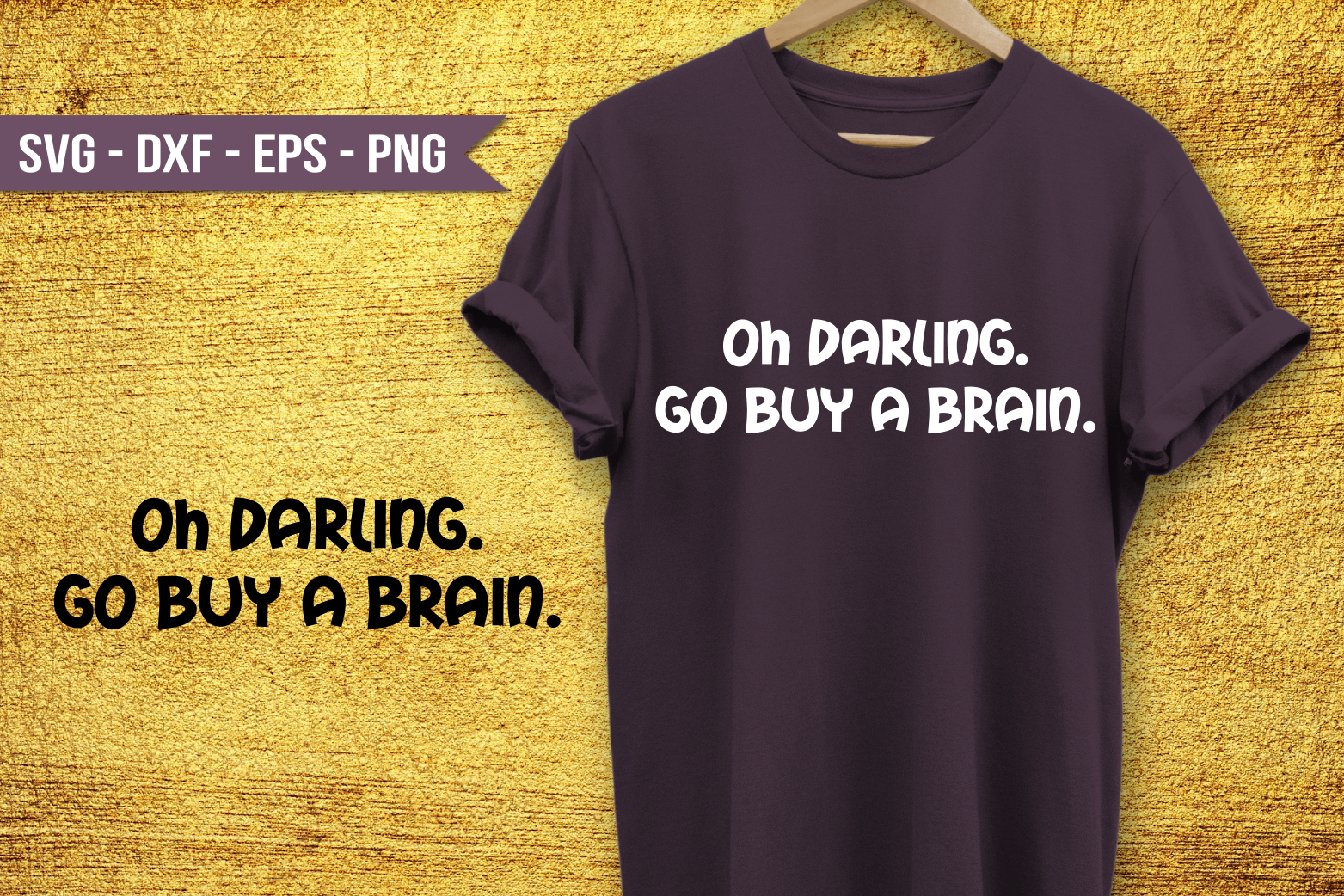 Oh darling, go buy a brain SVG example image 1