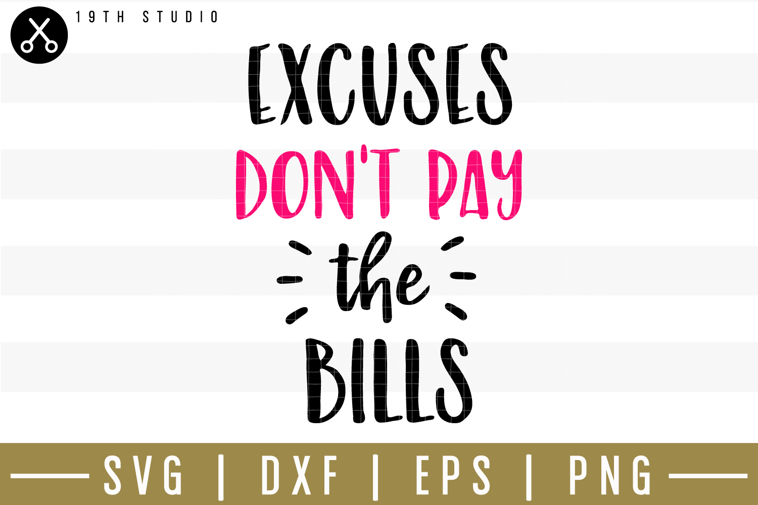 Excuses don't pay the bills SVG| Mom boss SVG example image 1