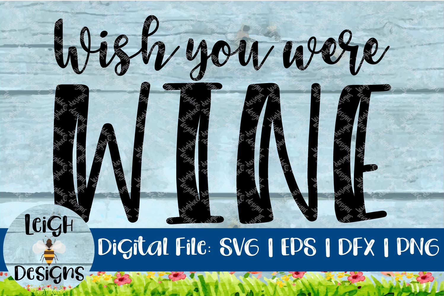 Wish You Were WINE Funny Quote Sarcastice Craft File example image 1
