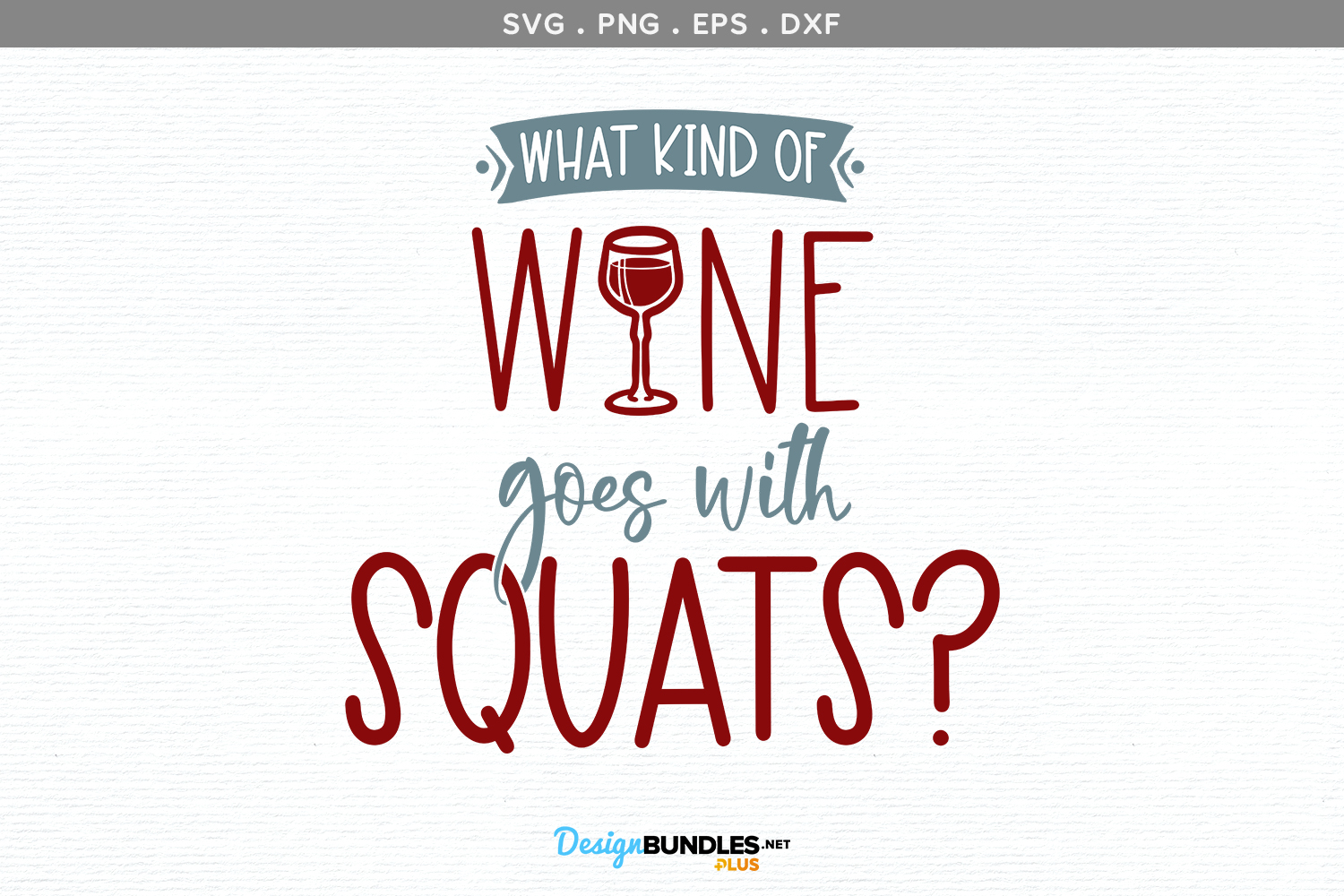 What kind of wine goes with squats? - svg, printable example image 2