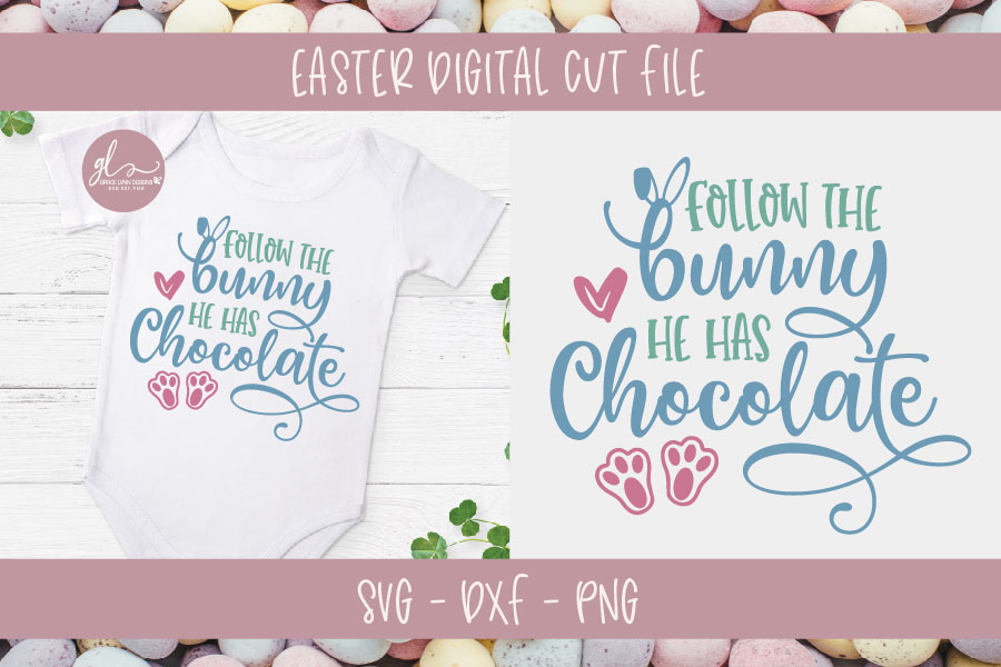 Follow The Bunny He Has Chocolate - Easter SVG Cut File example image 1