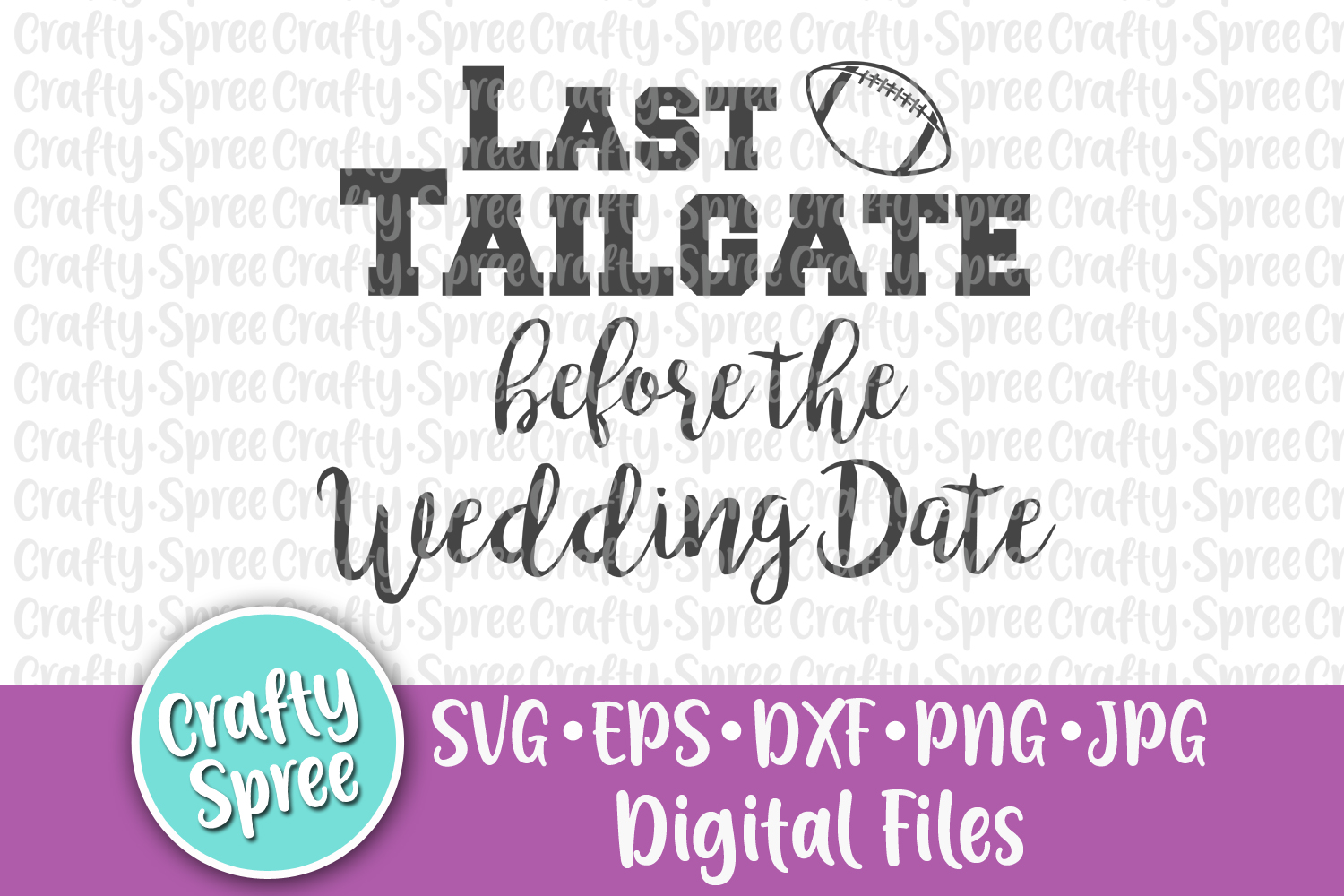 Last Tailgate Before the Wedding Date Bachelorette SVG DXF example image 2