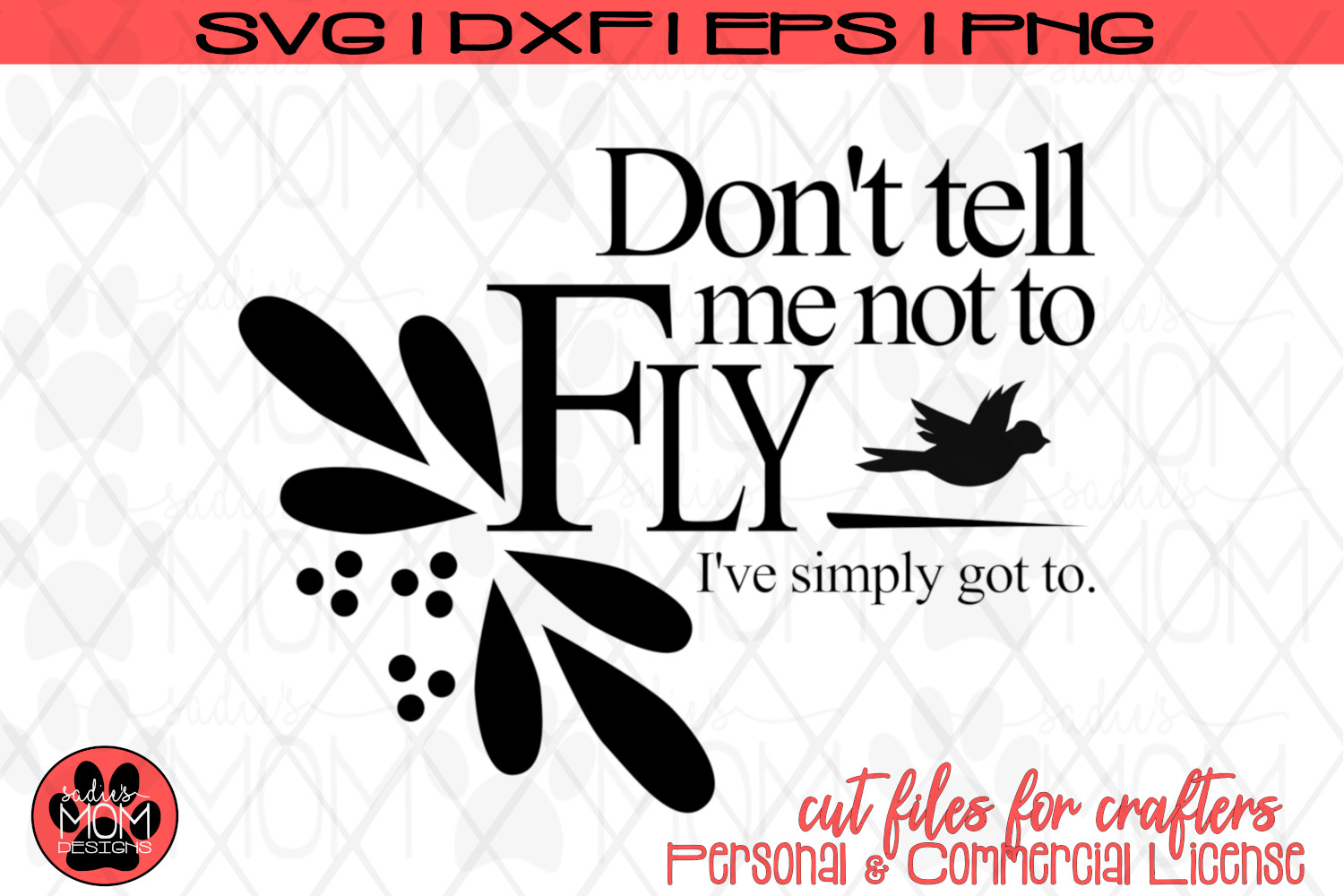 Don't Tell Me Not To Fly | Motivational Lyric SVG Cut File example image 2