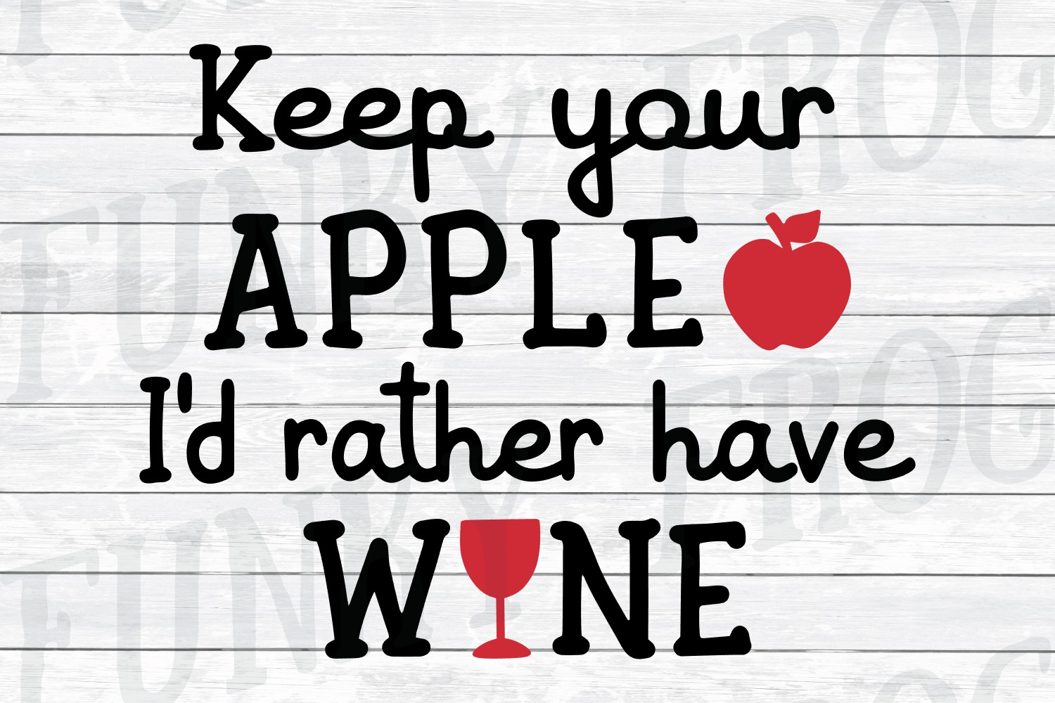 Keep Your Apple I'd Rather Have Wine - Teacher SVG Cut File example image 3