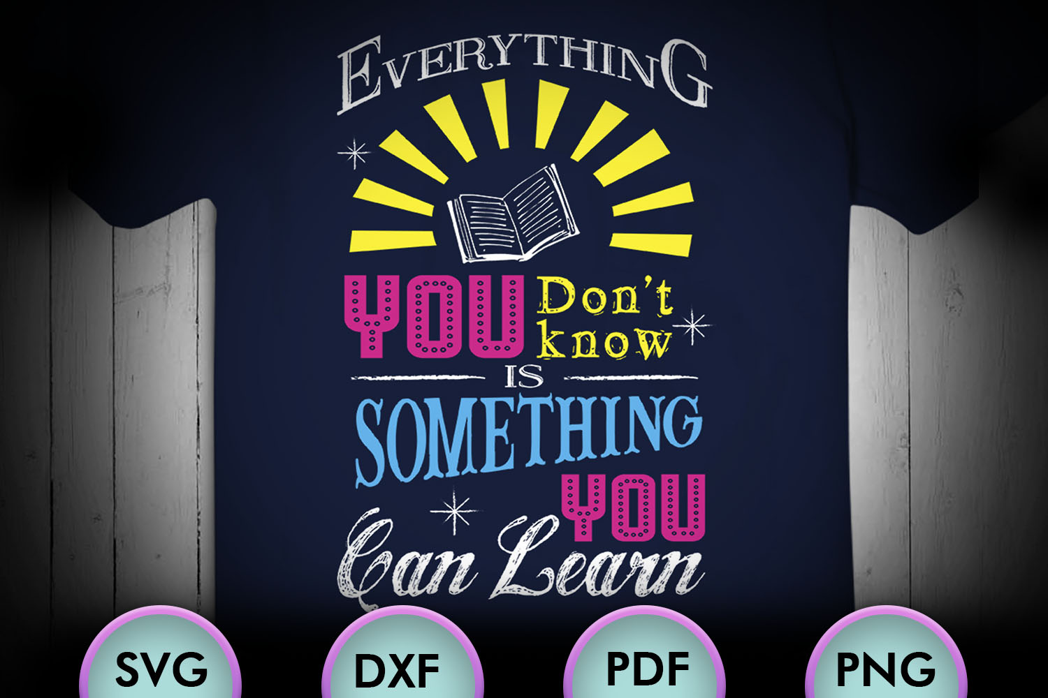 Everything You Don't Know Is Something You Can... SVG Design example image 1