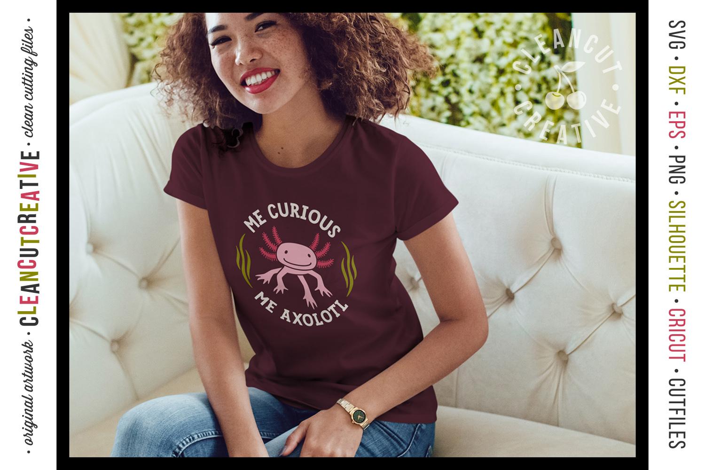 Me Curious - Me Axolotl svg funny cute animal t-shirt design example image 4