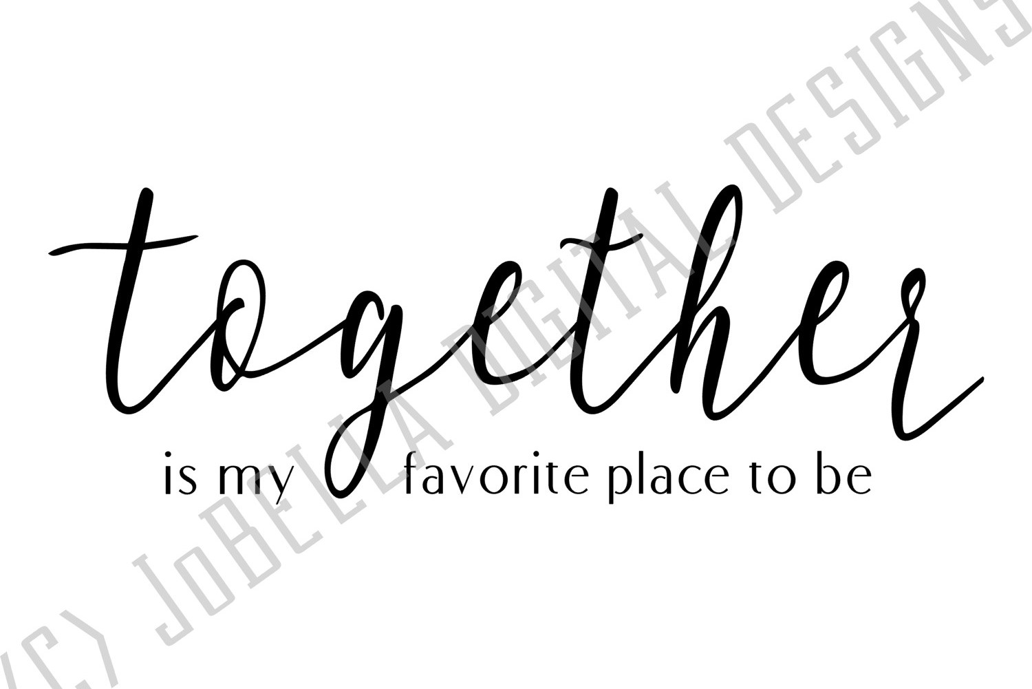 Together Is My Favorite Place To Be SVG and Printable example image 2