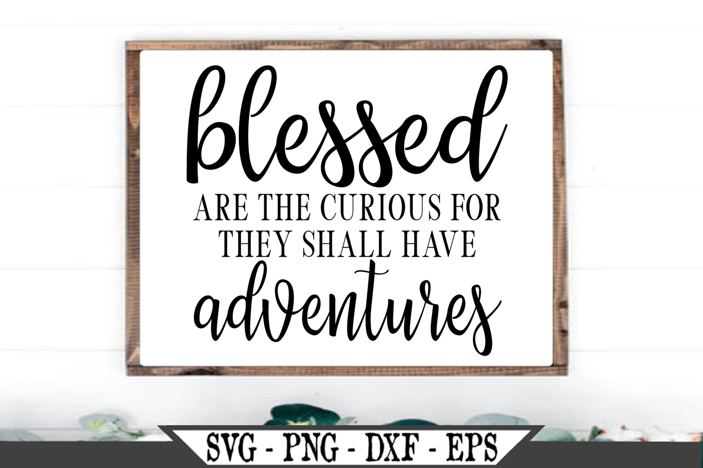 Blessed Are The Curious For They Shall Have Adventures SVG example image 1