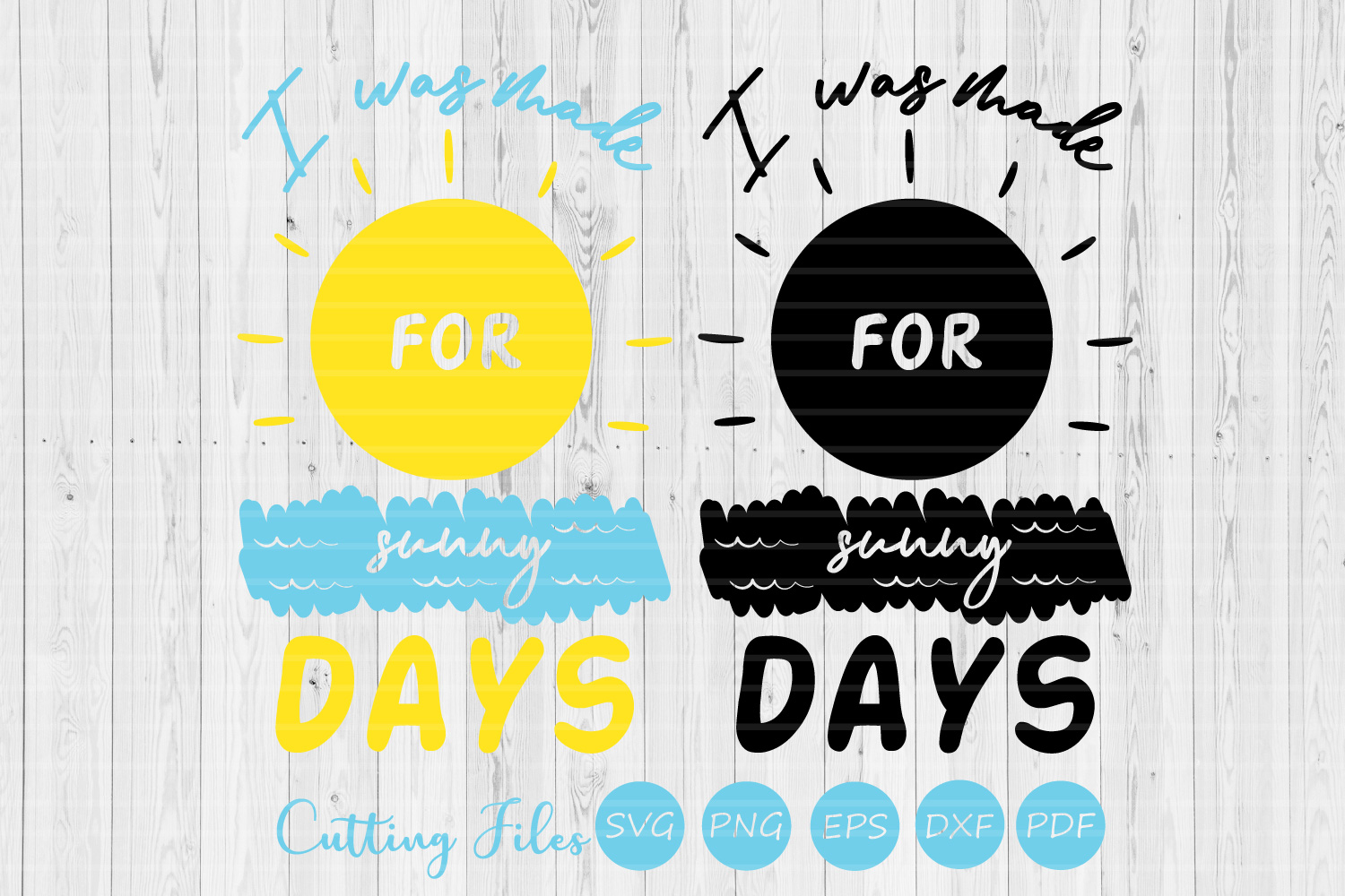 I was made for sunny days| SVG Cut file | Summer | example image 1