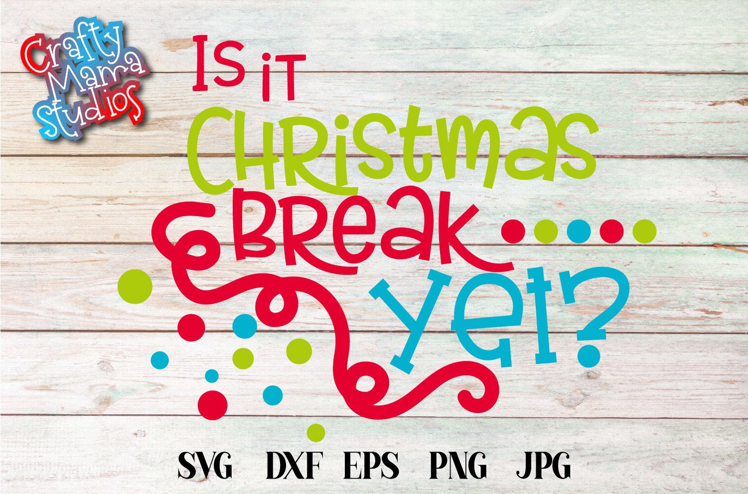 Christmas SVG, Is It Christmas Break Yet Sublimation example image 3