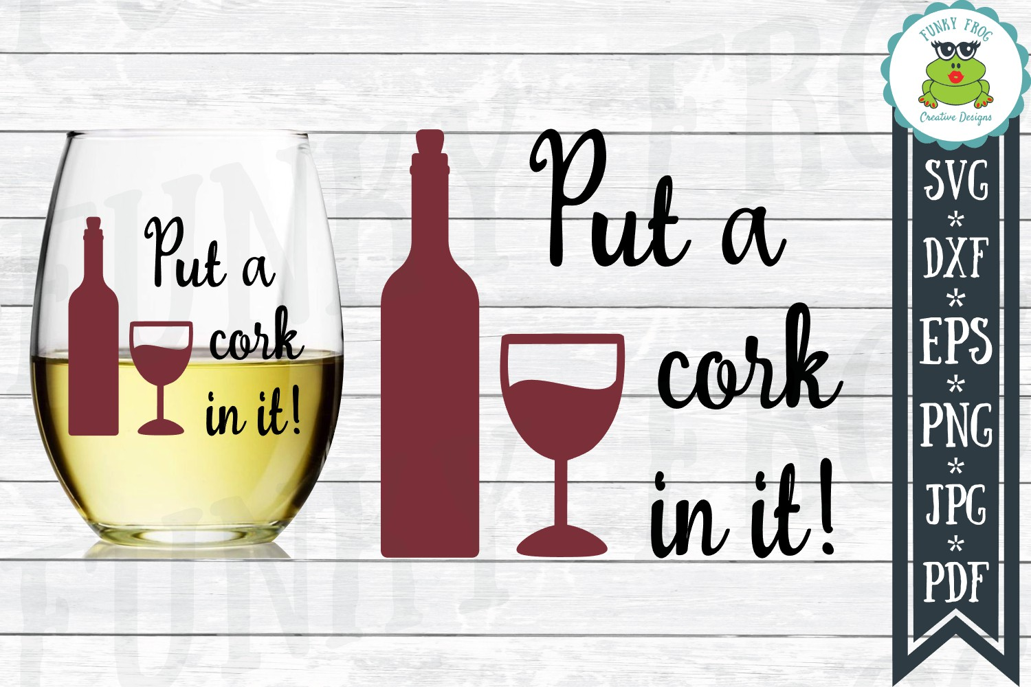 Put A Cork In It! - Wine SVG Cut File for example image 1