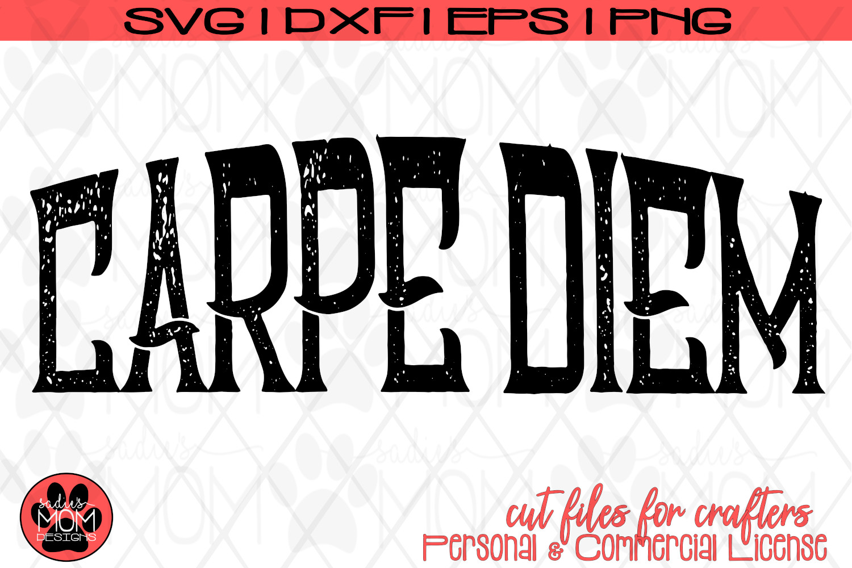 Carpe Diem - Distressed & Smooth | SVG Cut File example image 2