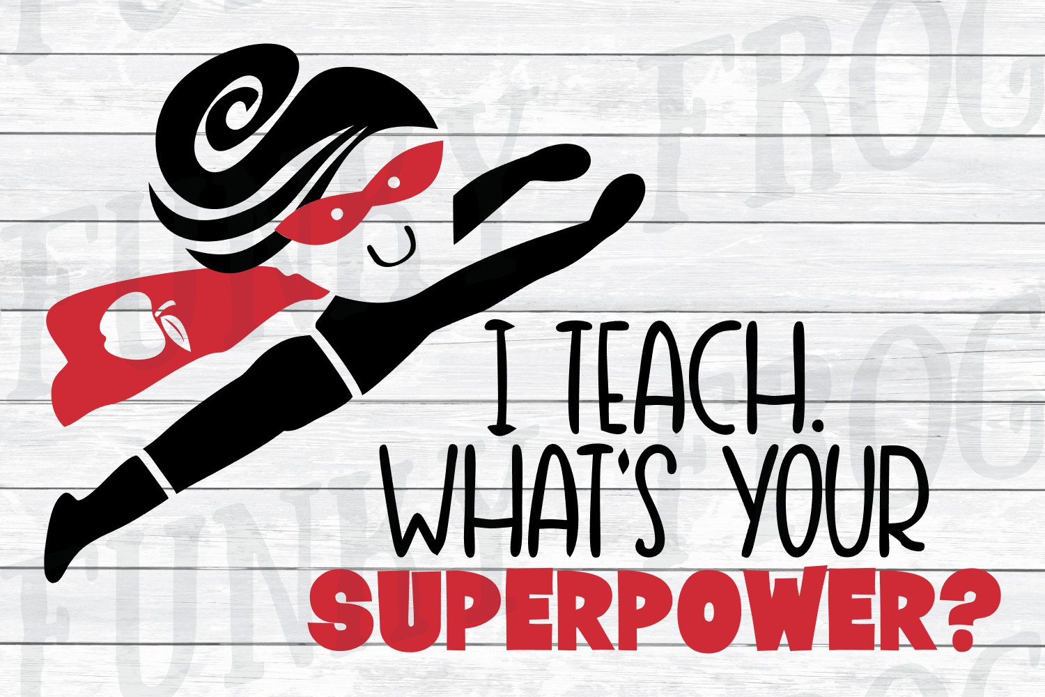 I Teach What's Your Superpower - Teacher SVG Cut File example image 3