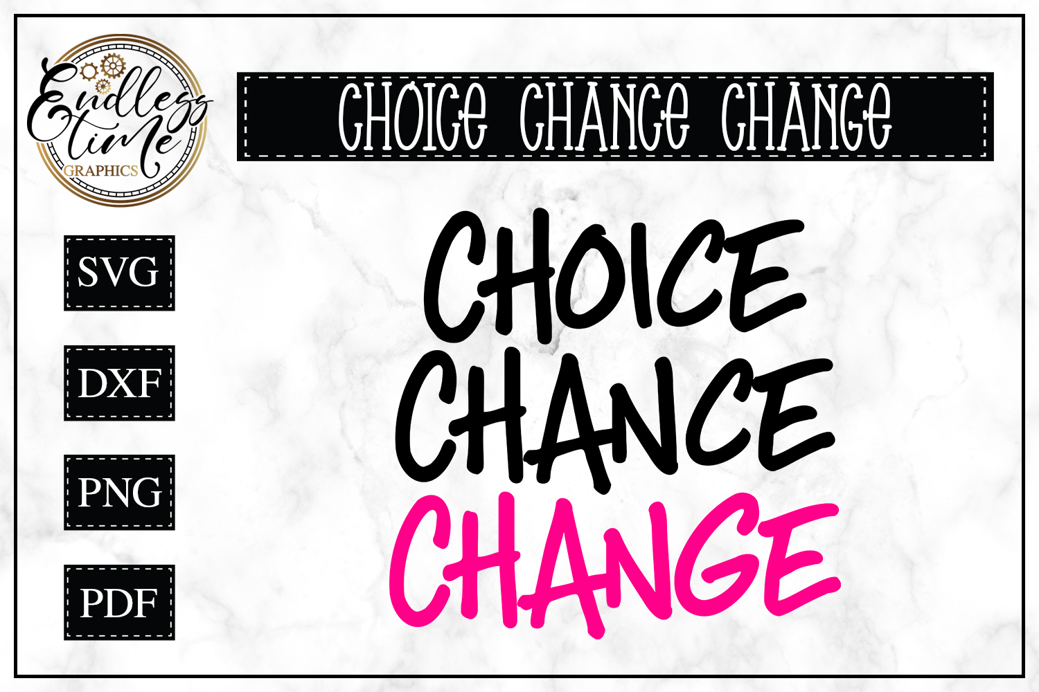 Choice Chance Change SVG - A Motivational Quote SVG example image 1