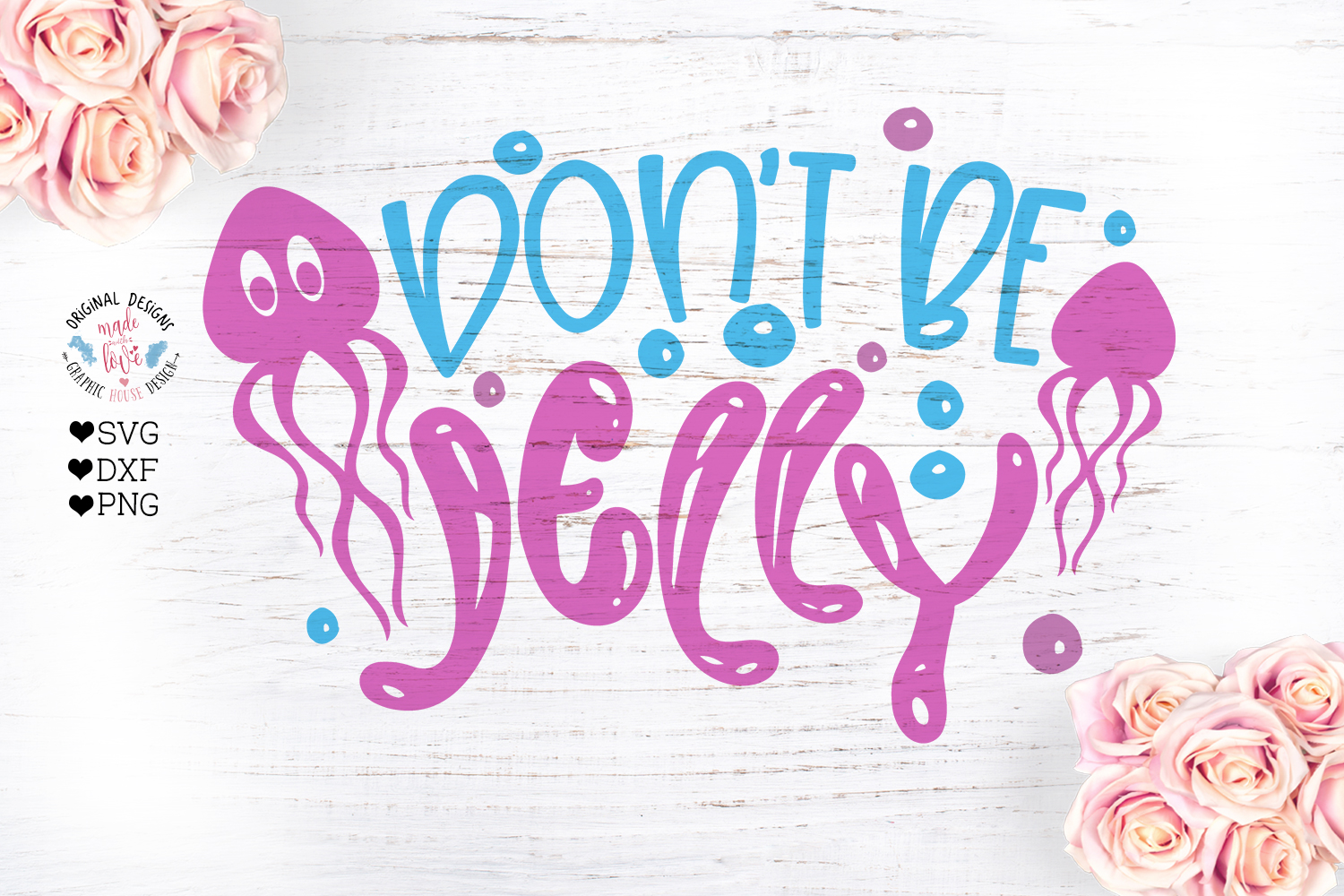 Don't Be Jelly Kids Cut File example image 1