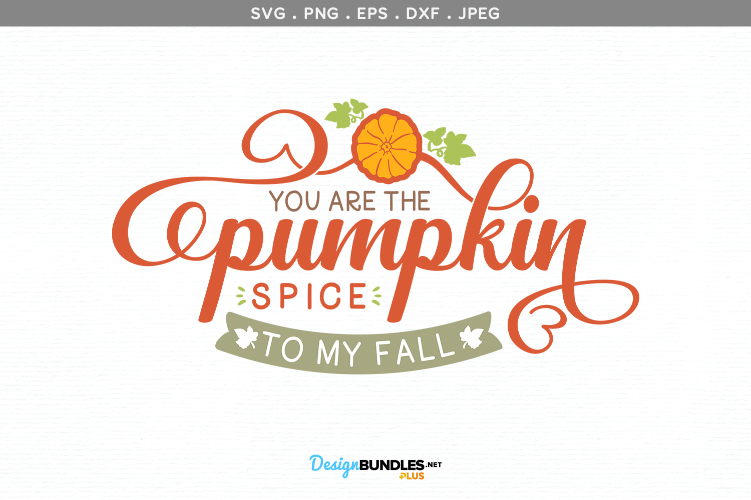 You are the Pumpkin Spice to my Fall - svg, printable example image 2