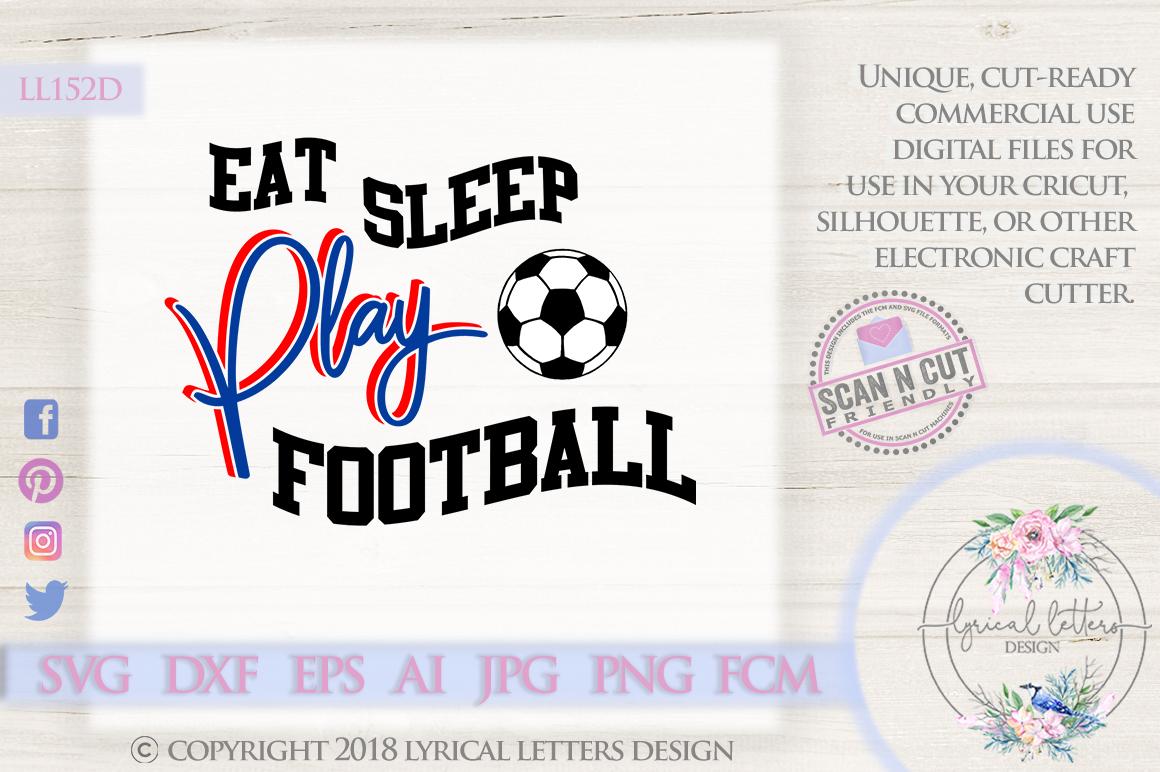 Eat Sleep Play Football UK British Football SVG DXF LL152D example image 1