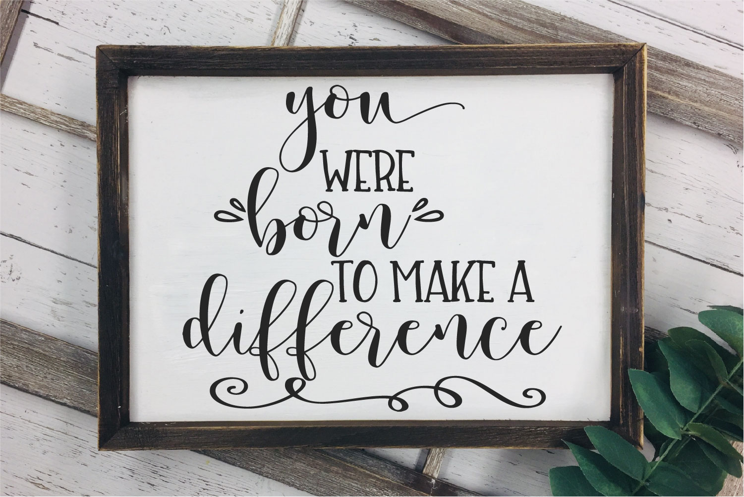 You Were Born To Make A Difference SVG, Be The Change example image 1