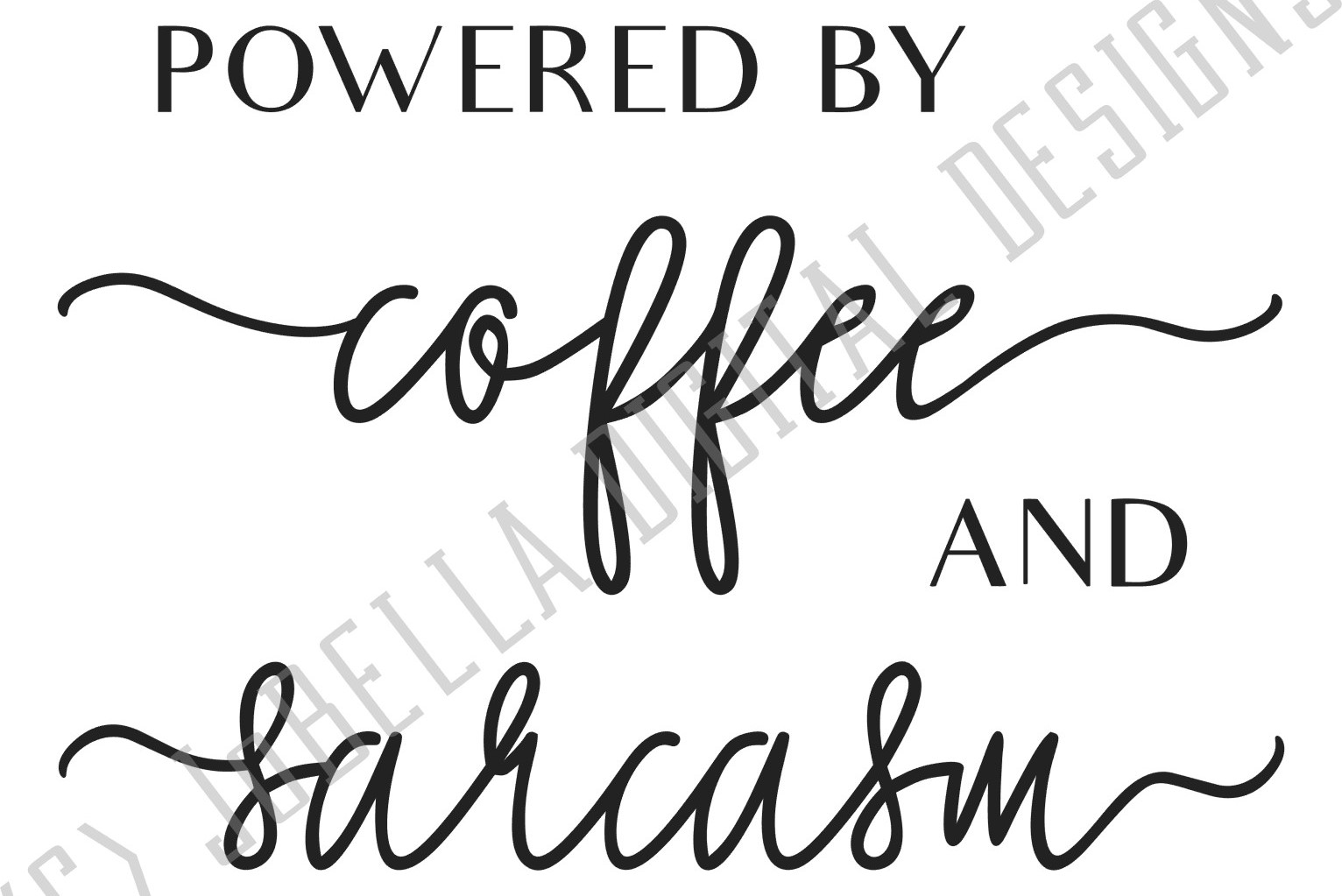 Powered by Coffee and Sarcasm SVG and Printable example image 4