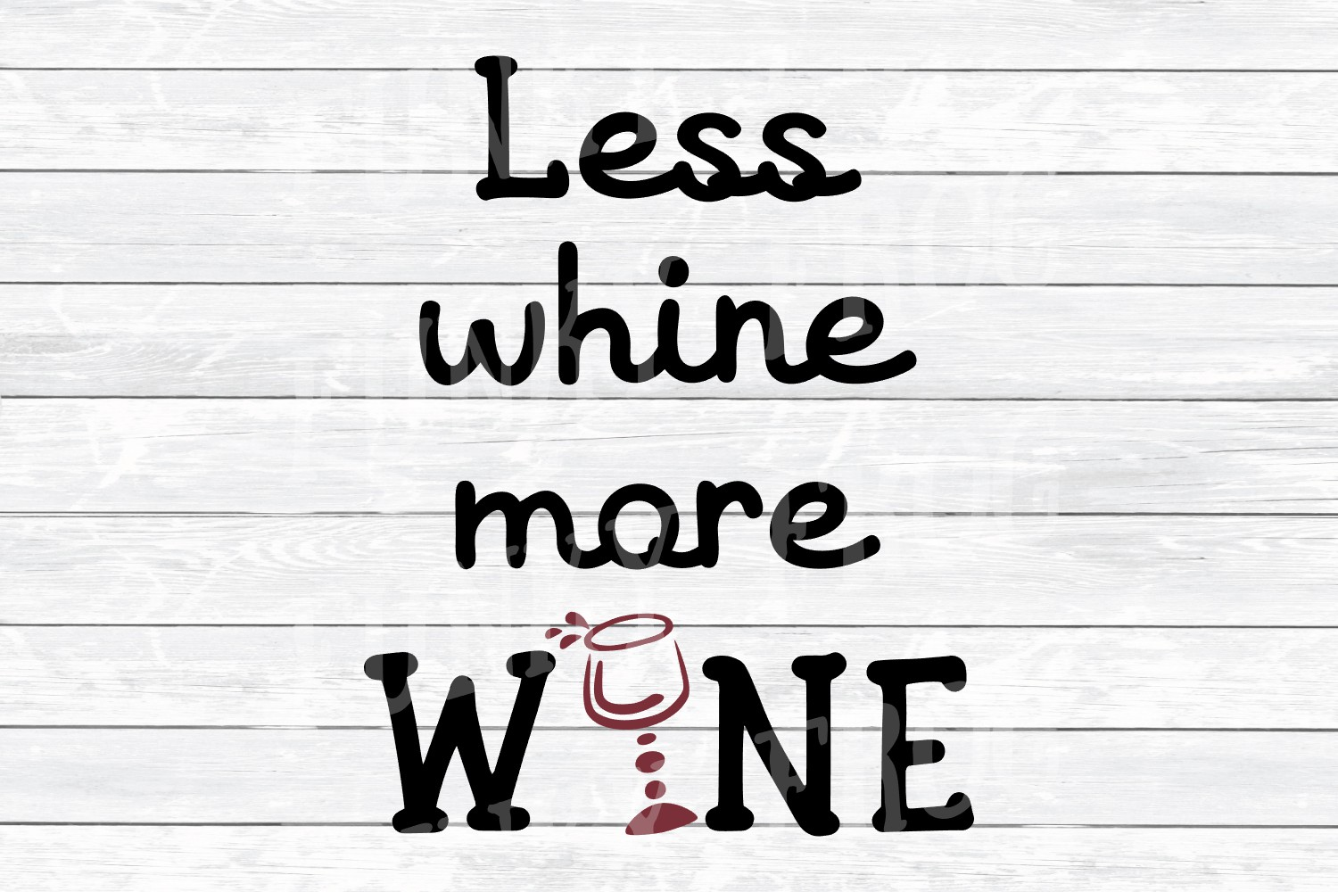 Less Whine More Wine SVG Cut File for Crafters example image 2