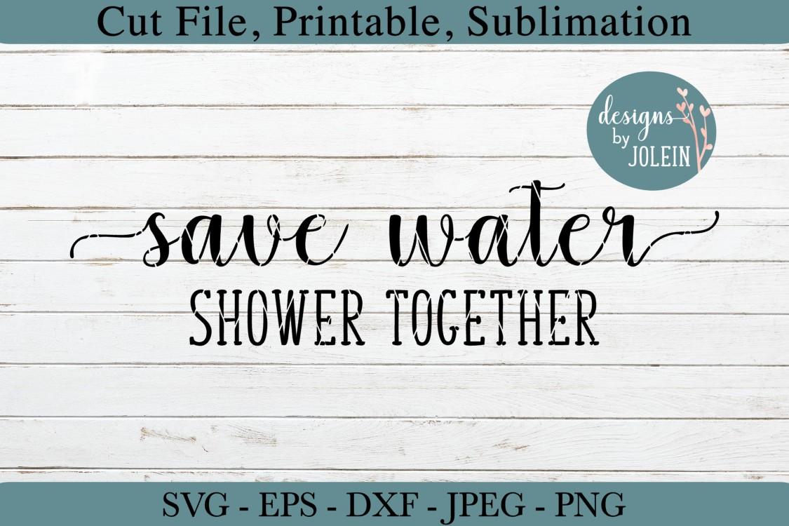 Save Water Shower Together SVG, png, eps, DXF, sublimation example image 2