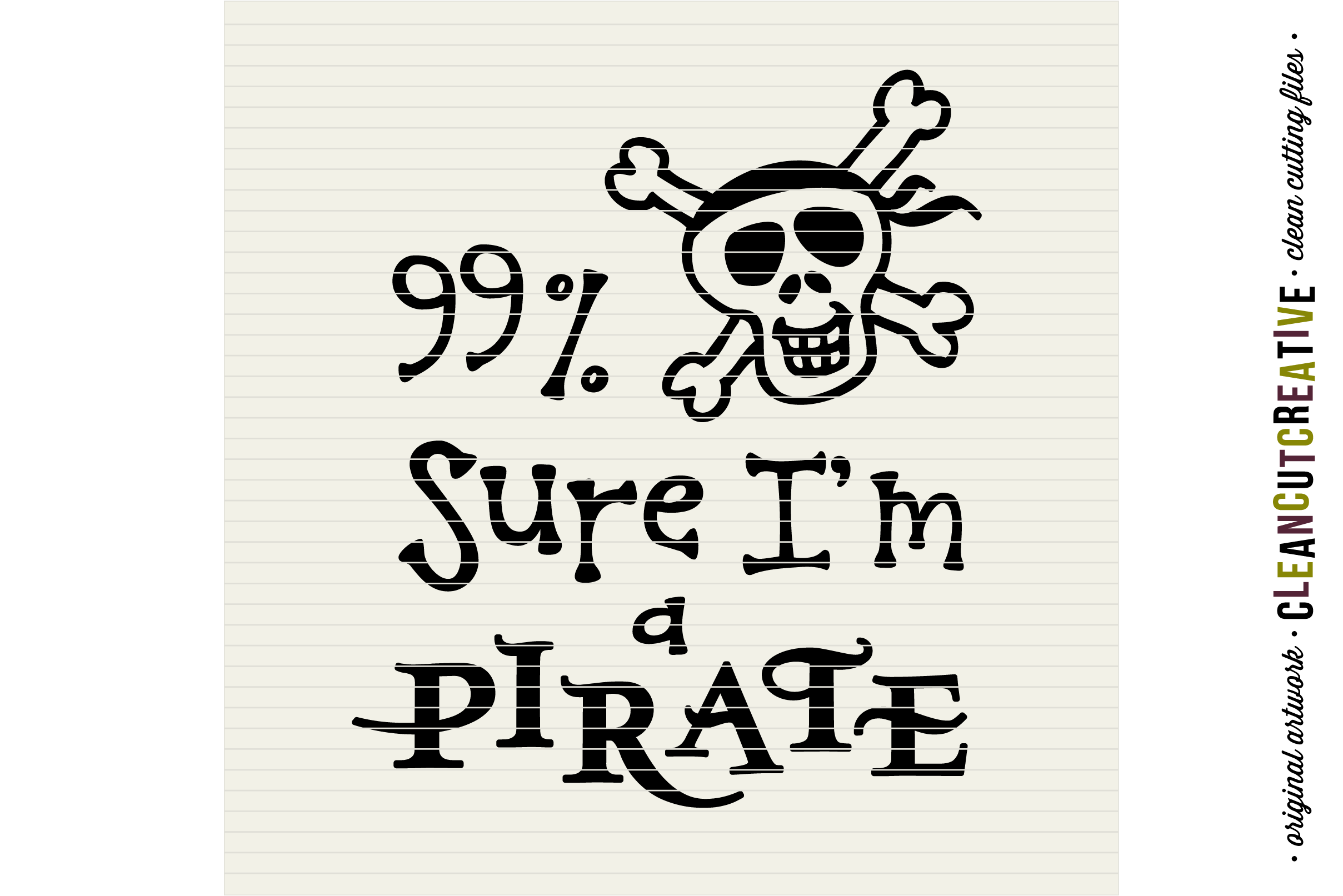 Funny Boys Quote 99% Sure I'm a Pirate - SVG DXF EPS PNG- Cricut and Silhouette - clean cutting files example image 3