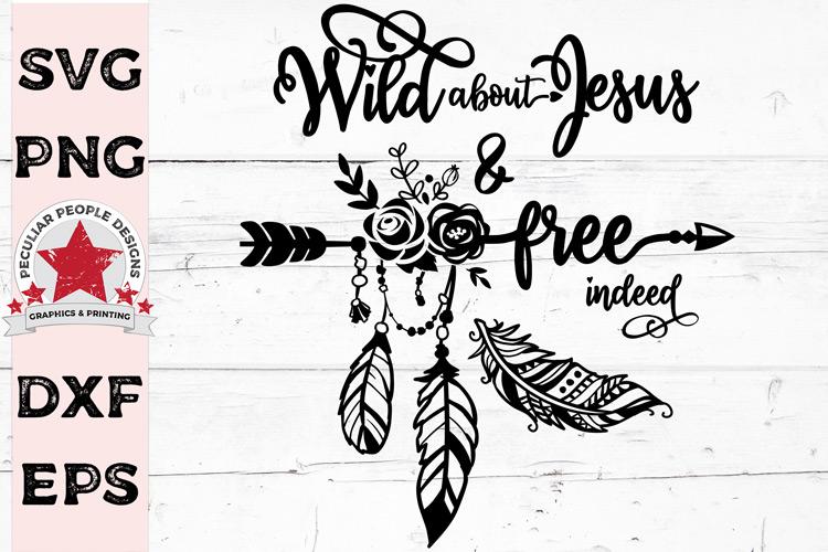Free Indeed SVG Cricut Silhouette cut file, Wild about Jesu example image 1