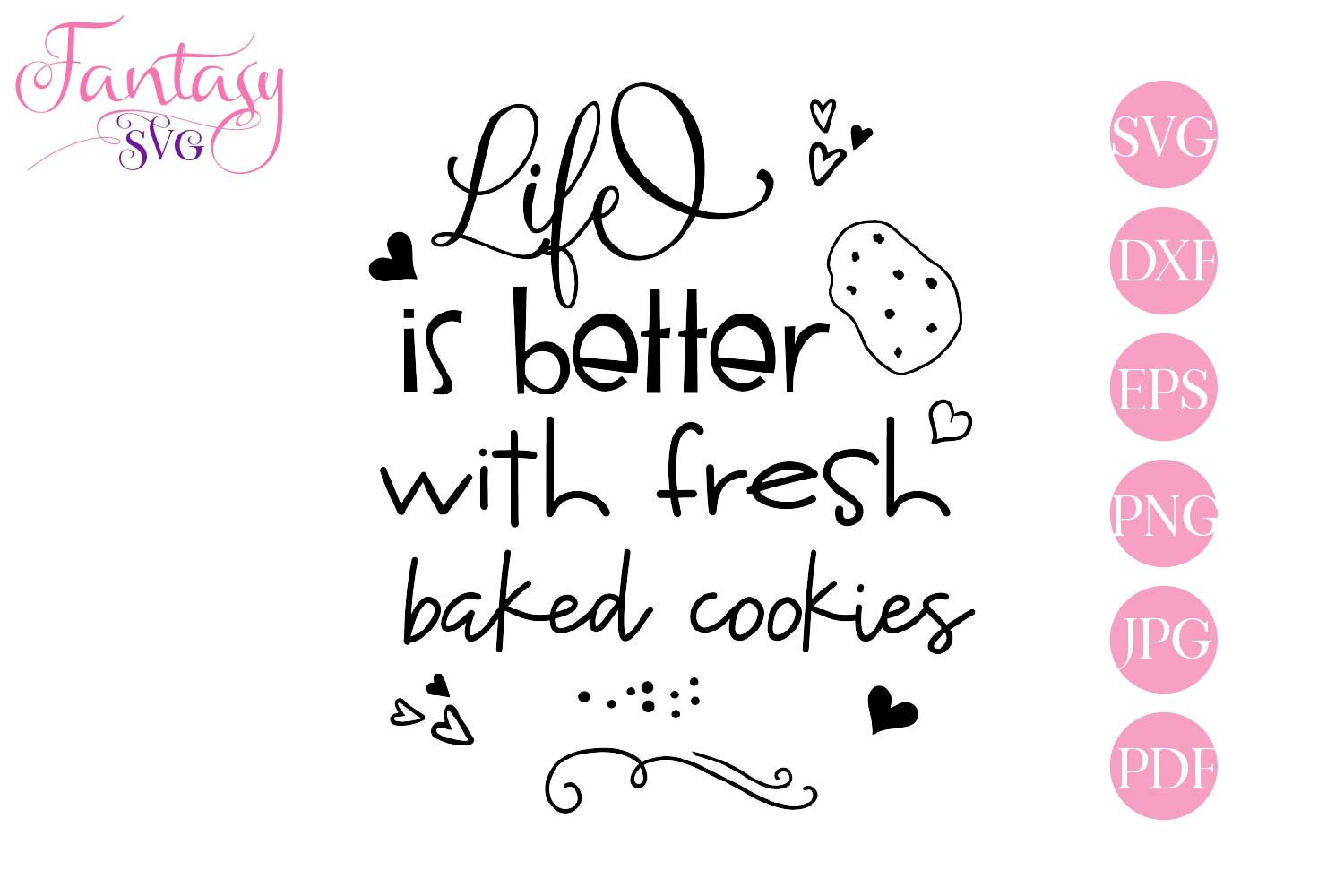 Life is better with fresh baked cookies - svg cut file example image 2