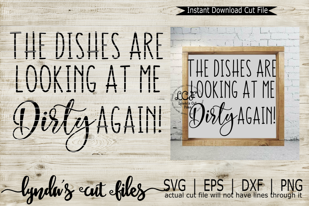 The dishes are looking at me Dirty again//SVG/EPS/DXF example image 1